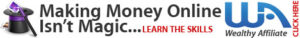 According to the honest Wealthy Affiliate review making money is not a magic.