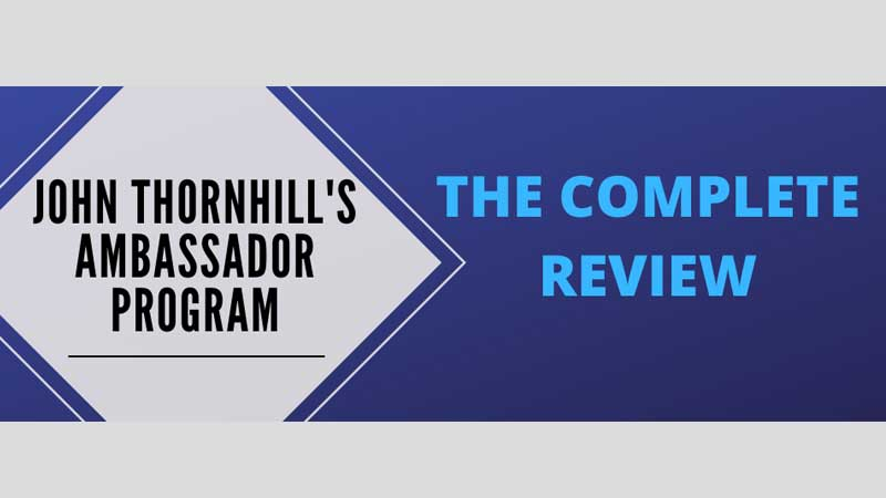 What is John Thornhill's Ambassador Program about (Review)