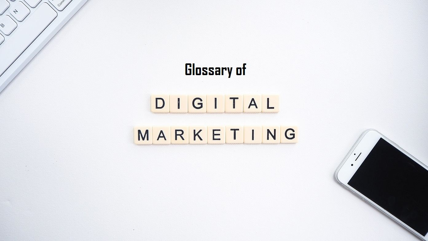 Glossary of Digital Marketing Terms and Definitions [Part – 1]