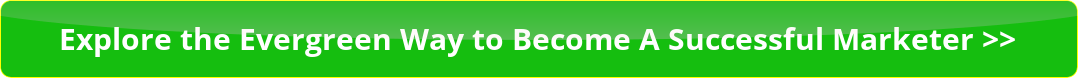 explore-the-evergreen-way-to-become-a-successful-marketer